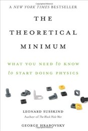 Theoretical Minimum : What You Need to Know to Start Doing Physics - Susskind, Leonard