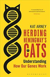 Herding Hemingways Cats : Understanding How Our Genes Work - Arney, Kat