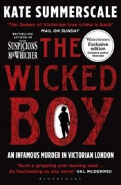 Wicked Boy : The Mystery of a Victorian Child Murderer - Summerscale, Kate