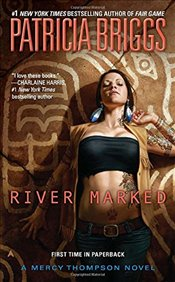 River Marked : A Mercy Thompson Novel - Briggs, Patricia