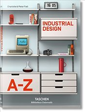 Industrial Design A-Z  - Peter, Charlotte Fiell