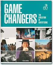 Game Changers : The Evolution of Advertising - Russell, Peter