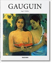 Gauguin : 1848-1903 : The Primitive Sophisticate : Basis Art Series 2.0 - Walther, Ingo F.