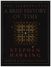 Brief History Of Time : Illustrated  - Hawking, Stephen