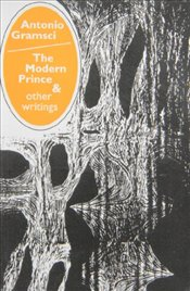 Modern Prince and Other Writings - Gramsci, Antonio