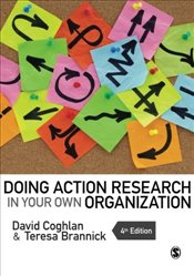 Doing Action Research in Your Own Organization - Coghlan, David