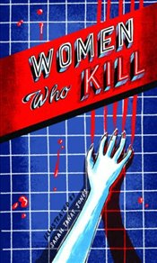 Women Who Kill - Tanat-Jones, Sarah