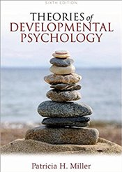 Theories of Developmental Psychology 6e - Miller, Patricia H.