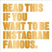 Read This if You Want to Be Instagram Famous - Carroll, Henry