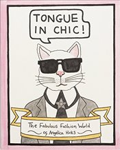 Tongue in Chic : The Fabulous Fashion World of Angelica Hicks - Hicks, Angelica