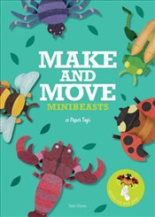 Make and Move : Minibeasts : 12 Paper Toys To Press Out and Play  - Hisao, Sato