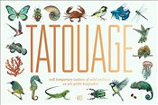 Tatouage: Wild : 108 Temporary Tattoos of Wild Animals and 21 Art-Print Keepsakes  - Clerc, Lucille