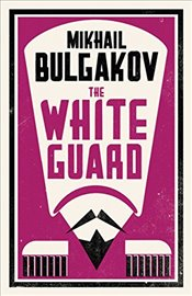 White Guard - Bulgakov, Mikhail