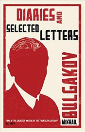 Diaries and Selected Letters - Bulgakov, Mikhail