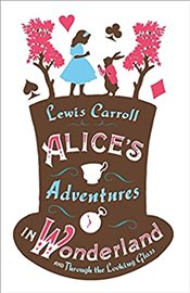 Alices Adventures in Wonderland and Through the Looking Glass (Alma Classics) - Carroll, Lewis