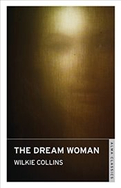 Dream Woman - Collins, Wilkie