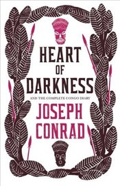 Heart of Darkness and the Complete Congo Diary - Conrad, Joseph