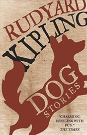 Dog Stories (Alma Classics) - Kipling, Rudyard