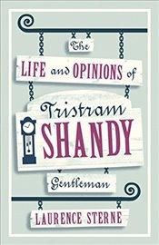 Life and Opinions of Tristram Shandy, Gentleman (Alma Classics Evergreens) - Sterne, Laurence