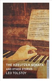 Kreutzer Sonata and Other Stories   - Tolstoy, Lev Nikolayeviç