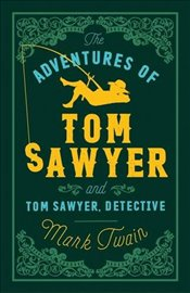 Adventures of Tom Sawyer and Tom Sawyer Detective (Alma Classics Evergreens) - Twain, Mark