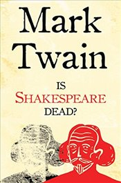 Is Shakespeare Dead? (Alma Classics) (Alma Evergreen Classics) - Twain, Mark