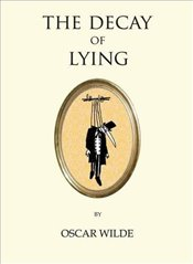 Decay of Lying (Quirky Classics) - Wilde, Oscar