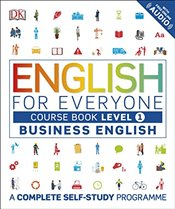English for Everyone Level 1 Business English : Course Book : A Complete Self Study Programme - DK,