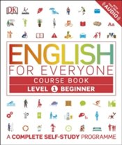 English for Everyone Level 1 Beginner : Course Book : A Complete Self-Study Programme - DK,