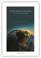 Turkey African Relations : Past and Present Relations - Uchehara, Kieran