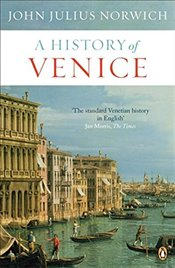 History of Venice - Norwich, John Julius