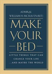 Make Your Bed: Little Things That Can Change Your Life... and Maybe the World -