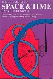 Philosophy of Space and Time - Reichenbach, Hans