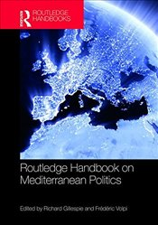 Routledge Handbook of Mediterranean Politics - Gillespie, Richard