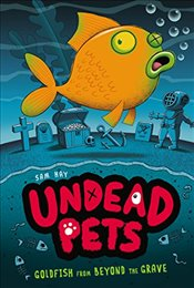 Goldfish from Beyond the Grave #4 (Undead Pets) - Hay, Sam