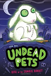 Rise of the Zombie Rabbit (Undead Pets) - Hay, Sam