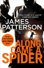 Along Came a Spider: (Alex Cross 1) - Patterson, James