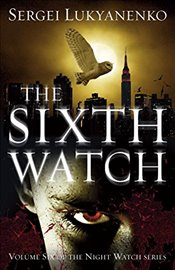 Sixth Watch  - Lukyanenko, Sergei