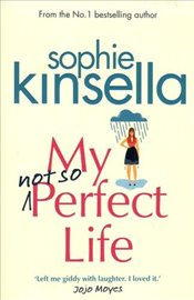 My not so Perfect Life: A Novel - Kinsella, Sophie