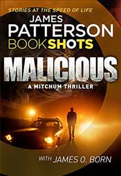 Malicious (A Mitchum Thriller) - Patterson, James