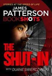 Shut-In: BookShots - Patterson, James