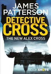 Detective Cross: BookShots (An Alex Cross Thriller) - Patterson, James