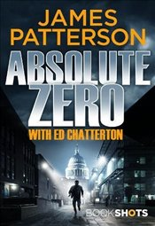 Absolute Zero: BookShots - Patterson, James