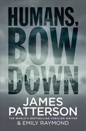 Humans, Bow Down - Patterson, James