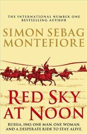 Red Sky at Noon (The Moscow Trilogy) - Montefiore, Simon Sebag