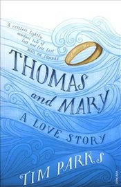 Thomas and Mary: A Love Story - Parks, Tim