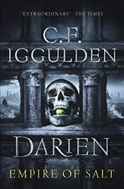 Darien : Empire of Salt - Iggulden, C. F.