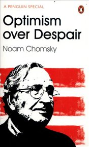 Optimism Over Despair - Chomsky, Noam