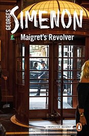 Maigrets Revolver: Inspector Maigret #40 - Simenon, Georges
