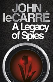 Legacy of Spies - Le Carre, John